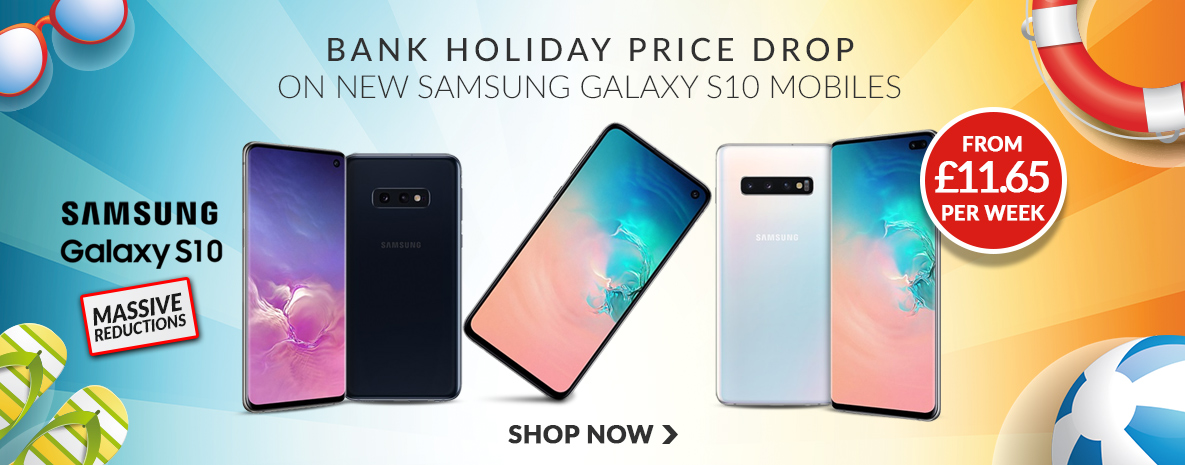 Bank Holiday Price Drop on new samsung Galaxy s10 Mobile