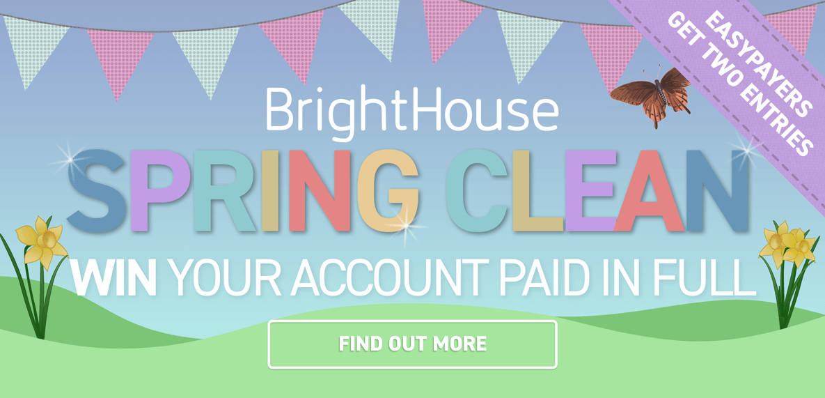 BrightHouse Spring Clean, Win your account paid in full - find out more
