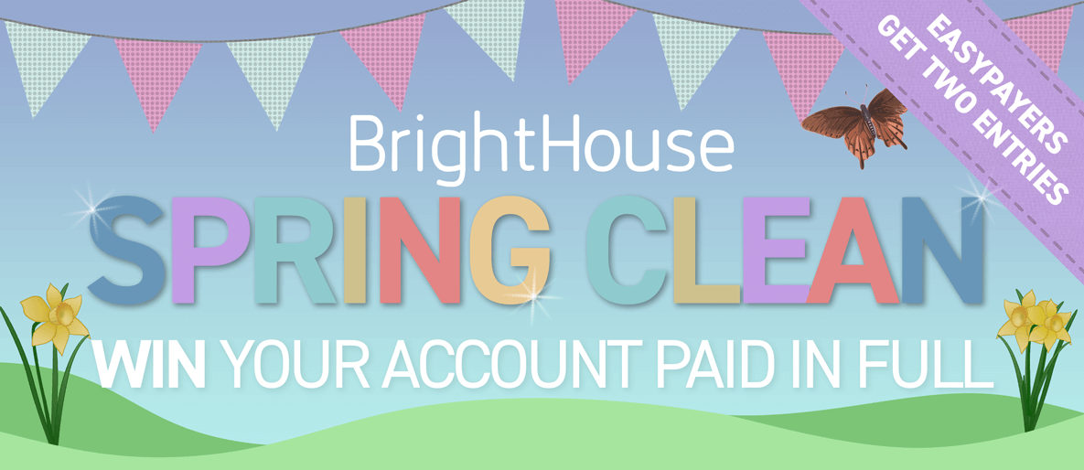 BrightHouse Spring Clean - Win your account paid in full - find out more