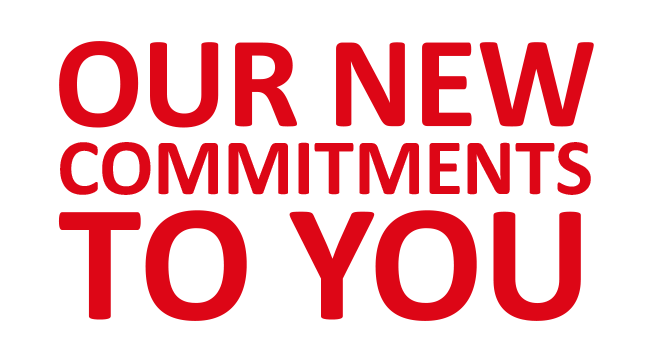 Our new commitments to you